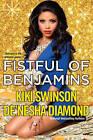 Fistful of Benjamins by Kiki Swinson, De'nesha Diamond (Paperback, 2014)