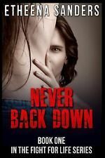 Fight for Life: Never Back Down by Etheena Sanders (2015, Paperback)
