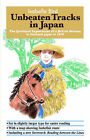 Unbeaten Tracks in Japan: The Firsthand Experiences of a British Woman in Outback Japan in 1878 by Isabella (Paperback, 2006)