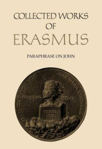 Paraphrase on John (Collected Works of Erasmus), , Erasmus, Desiderius, Good, 19