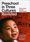 Preschool in Three Cultures Revisited: China, Japan, and the United States by Mayumi Karasawa, Yeh Hsueh, Joseph Tobin (Hardback, 2009)