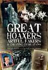 Great Hoaxers, Artful Fakers and Cheating Charlatans by Nigel Blundell, Sue Blackhall (Hardback, 2009)