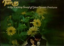 TURN  ON  TO THE EXCITING SOUND OF GREAT OPERATIC OVERTURES *   LP