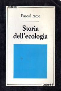 STORIA-DELL-039-ECOLOGIA-PASCAL-ACOT-E-TESTA-S-NESI-SIRGIOVANNI-LUCARINI-ZA595
