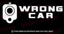 """WRONG CAR"" Gun Barrel Pistol warning decal sticker,40,45,For Glock Enthusiast"