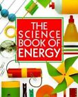 Harcourt Brace Science: The Science Book of Energy : The Harcourt Brace Science Series by Neil Ardley (1992, Hardcover)