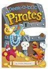Peek-A-Boo Pirates by Charles Reasoner (Board book, 2015)