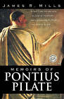 Memoirs of Pontius Pilate: A Novel by James R. Mills (Paperback, 2001)