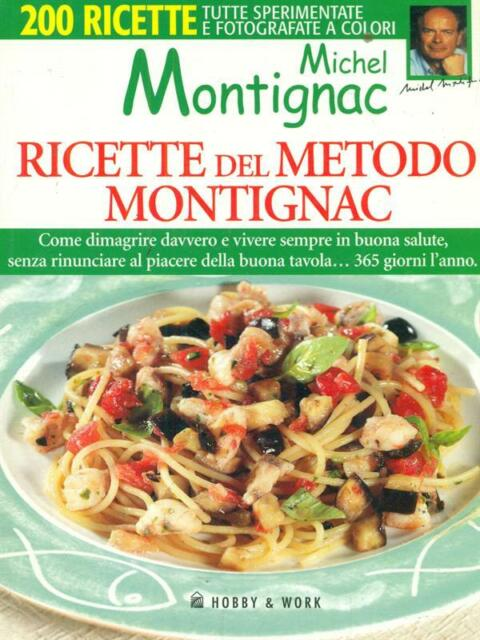 RICETTE NEL METODO MONTIGNAC  MONTIGNAC MICHEL HOBBY & WORK 2005