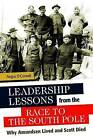Leadership Lessons from the Race to the South Pole: Why Amundsen Lived and Scott Died by Fergus O'Connell (Hardback, 2015)