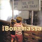 So, It's Like That by Joe Bonamassa (CD, Jan-2009, J&R Adventures)