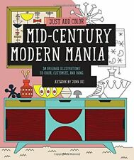 Just Add Color: Just Add Color: Mid-Century Modern Mania : 30 Original Illustrations to Color, Customize, and Hang by Jenn Ski (2014, Paperback)