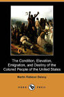 The Condition, Elevation, Emigration and Destiny of the Colored People of the United States (Dodo Press) by Martin Robinson Delany (Paperback / softback, 2009)
