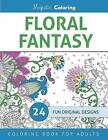 Floral Fantasy: Coloring Book for Grown Ups by Majestic Coloring (Paperback / softback, 2015)