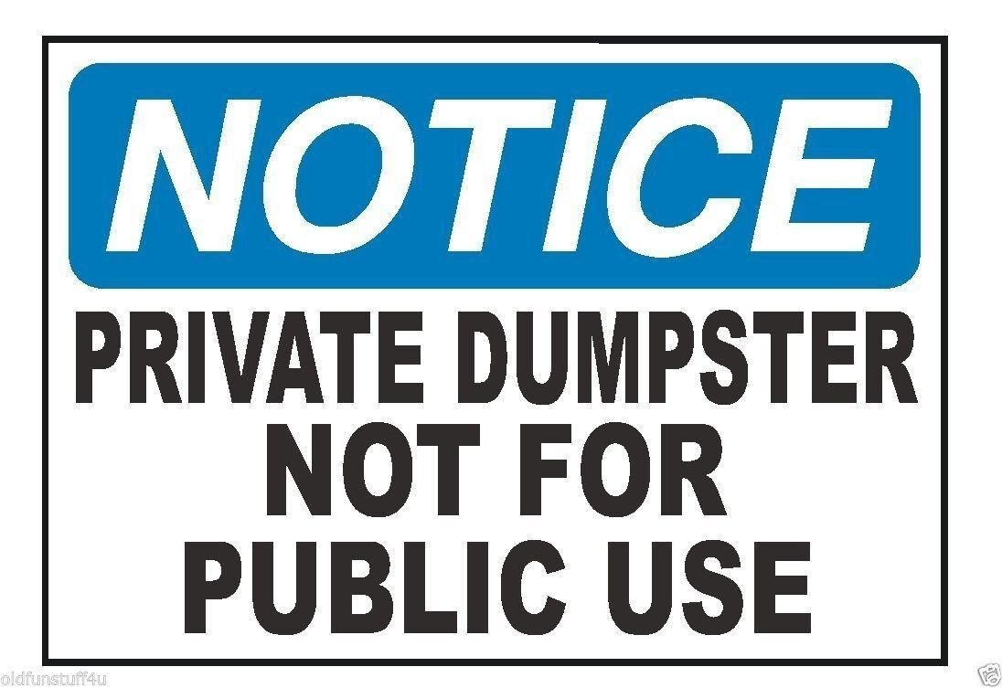 Notice Private Dumpster OSHA Business Safety Sign Decal Sticker Label D310