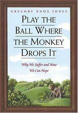 Gregory Knox Jones~PLAY THE BALL WHERE THE MONKEY DROPS IT~SIGNED 1ST(2ND)/DJ