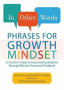 In Other Words: Phrases for Growth Mindset: A Teachers Guide to Empowering St...