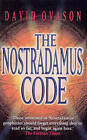The Nostradamus Code: For the First Time the Secrets of Nostradamus Revealed in the Age of Computer Science by David Ovason (Paperback, 1998)