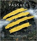 Passage: Andy Goldsworthy by Andy Goldsworthy, Anne L. Strauss (Hardback, 2004)