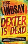 Dexter is Dead von Jeff Lindsay (2014, Taschenbuch)