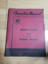 International Harvester T 6 Crawler Tractor Owner Operator Manual