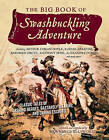 The Big Book of Swashbuckling Adventure: Classic Tales of Dashing Heroes, Dastardly Villains, and Daring Escapes by Lawrence Ellsworth (Paperback, 2014)
