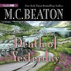 Death of Yesterday by M C Beaton (CD-Audio, 2013)