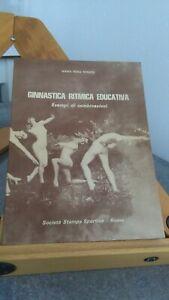 GINNASTICA RITMICA EDUCATIVA. ROSATO. 1'ED SOCIETà STAMPA SPORTIVA.