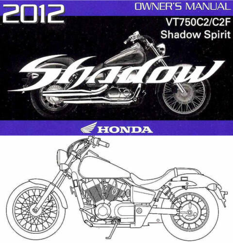 2012 HONDA VT750C2//C2F SHADOW SPIRIT 750 MOTORCYCLE OWNERS MANUAL VT 750 C2 C2F