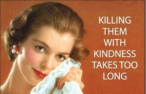 Killing-them-with-kindness-funny-fridge-magnet-ep-REDUCED