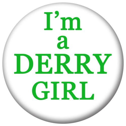 Irlande Je suis Derry Girl ouvre-bouteille insignes Miroir aimant Derry filles
