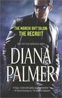 The Morcai Battalion: The Recruit by Diana Palmer (Paperback, 2014)