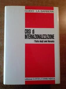 Guido-La-Barbera-CRISI-DI-INTERNAZIONALIZZAZIONE-L-039-Italia-degli-anni-Novanta