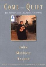 Come to the Quiet: The Principles of Christian Meditation, Talbot, John Michael,