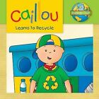 Caillou Learns to Recycle Ecology Club by Kim Thompson (Paperback / softback, 2013)