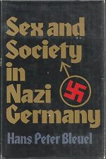 Sex and Society in Nazi Germany by Hans Peter Bleuel