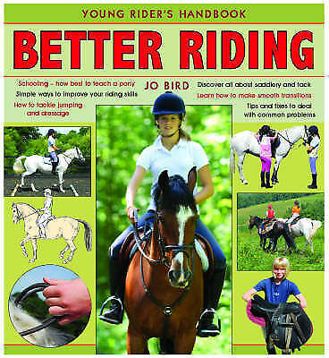 Better Riding: Young Rider's Handbook by Jo Bird (Hardback, 2008)