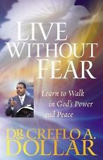 Live Without Fear: Learn to Walk in God's Power and Peace - Dollar, Creflo A. -