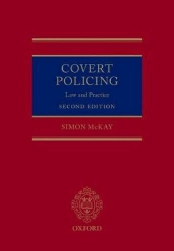Covert Policing. Law and Practice by McKay, Simon (Solicitor Advocate) (Hardback