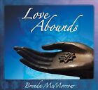 Love Abounds [Digipak] * by Brenda McMorrow (CD, Oct-2010, White Swan Records)