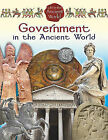 Government in the Ancient World by Lynn Peppas, Hazel Richardson, Shipa Mehta-Jones, Paul Challen (Hardback, 2011)