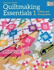 Quiltmaking Essentials 1: Cutting and Piecing Skills: 1 by Donna Lynn Thomas (Paperback, 2014)