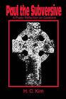 Paul the Subversive: A Poetic Reflection on Galatians by H C Kim (Paperback / softback, 2001)