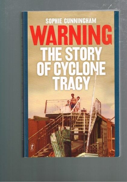Warning - The Story of Cyclone Tracy by Sophie Cunningham