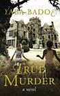 True Murder by Yaba Badoe (Hardback, 2009)