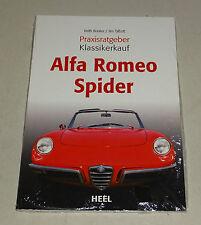 Alfa Romeo Spider - 1600 Duetto, 1750, 1300 Junior, 2000 Veloce - Praxisratgeber