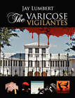 The Varicose Vigilantes Large Print by Jay Lumbert (Paperback / softback, 2008)