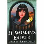 a Woman's Estate 9781425944698 by Mayes Reynolds Book