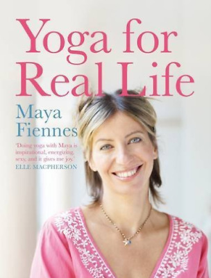 FIENNES,MAYA-YOGA FOR REAL LIFE (UK IMPORT) BOOK NEW 9780857895776 | eBay