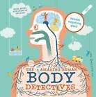 The Amazing Human Body Detectives: Amazing Facts, Myths and Quirks of the Human Body by Maggie Li (Hardback, 2015)